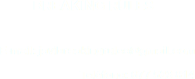 BREAKING RULES E-mail: javibreakingrules@gmail.com Teléfono: 677 523 814